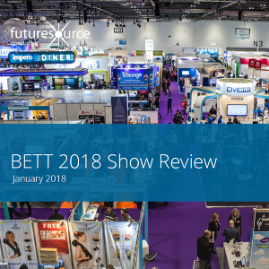 Futuresource Consulting - Bett Show Review 2018